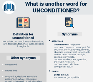 unconditioned, synonym unconditioned, another word for unconditioned, words like unconditioned, thesaurus unconditioned