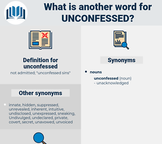 unconfessed, synonym unconfessed, another word for unconfessed, words like unconfessed, thesaurus unconfessed