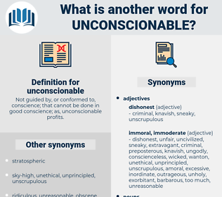 unconscionable, synonym unconscionable, another word for unconscionable, words like unconscionable, thesaurus unconscionable