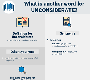 Unconsiderate, synonym Unconsiderate, another word for Unconsiderate, words like Unconsiderate, thesaurus Unconsiderate