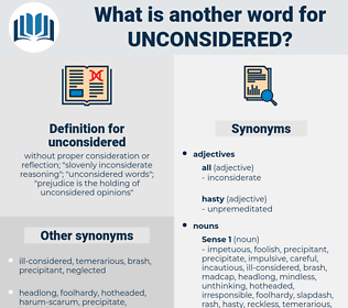 unconsidered, synonym unconsidered, another word for unconsidered, words like unconsidered, thesaurus unconsidered