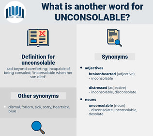 unconsolable, synonym unconsolable, another word for unconsolable, words like unconsolable, thesaurus unconsolable