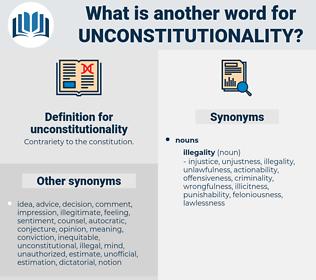 unconstitutionality, synonym unconstitutionality, another word for unconstitutionality, words like unconstitutionality, thesaurus unconstitutionality