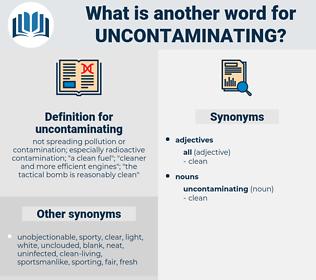 uncontaminating, synonym uncontaminating, another word for uncontaminating, words like uncontaminating, thesaurus uncontaminating