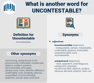 Uncontestable, synonym Uncontestable, another word for Uncontestable, words like Uncontestable, thesaurus Uncontestable