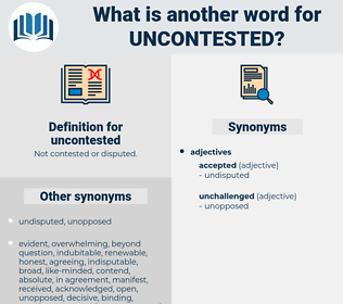 uncontested, synonym uncontested, another word for uncontested, words like uncontested, thesaurus uncontested