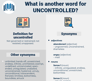 uncontrolled, synonym uncontrolled, another word for uncontrolled, words like uncontrolled, thesaurus uncontrolled