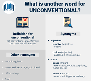 unconventional, synonym unconventional, another word for unconventional, words like unconventional, thesaurus unconventional