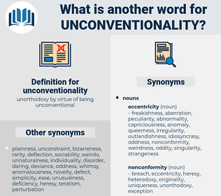 unconventionality, synonym unconventionality, another word for unconventionality, words like unconventionality, thesaurus unconventionality