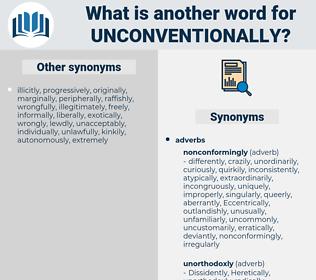 unconventionally, synonym unconventionally, another word for unconventionally, words like unconventionally, thesaurus unconventionally