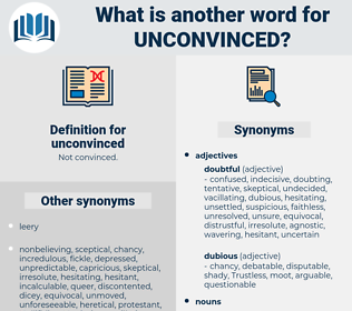 unconvinced, synonym unconvinced, another word for unconvinced, words like unconvinced, thesaurus unconvinced