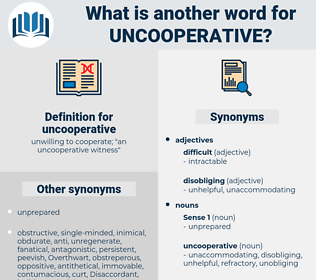 uncooperative, synonym uncooperative, another word for uncooperative, words like uncooperative, thesaurus uncooperative