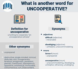 uncooperative, synonym uncooperative, another word for uncooperative, words like uncooperative, thesaurus uncooperative