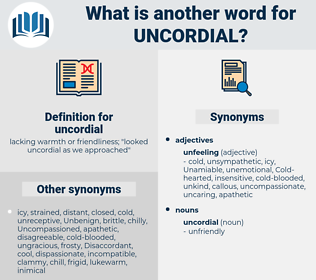 uncordial, synonym uncordial, another word for uncordial, words like uncordial, thesaurus uncordial
