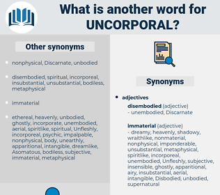 uncorporal, synonym uncorporal, another word for uncorporal, words like uncorporal, thesaurus uncorporal
