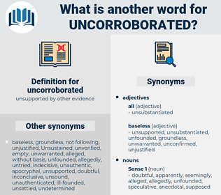 uncorroborated, synonym uncorroborated, another word for uncorroborated, words like uncorroborated, thesaurus uncorroborated