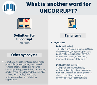 Uncorrupt, synonym Uncorrupt, another word for Uncorrupt, words like Uncorrupt, thesaurus Uncorrupt