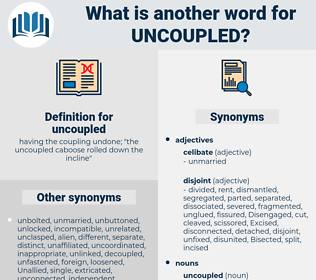 uncoupled, synonym uncoupled, another word for uncoupled, words like uncoupled, thesaurus uncoupled