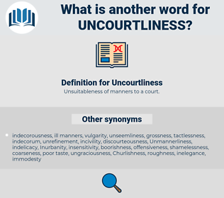Uncourtliness, synonym Uncourtliness, another word for Uncourtliness, words like Uncourtliness, thesaurus Uncourtliness