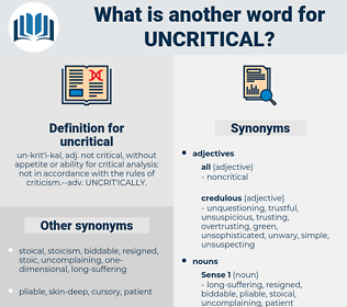 uncritical, synonym uncritical, another word for uncritical, words like uncritical, thesaurus uncritical