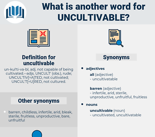 uncultivable, synonym uncultivable, another word for uncultivable, words like uncultivable, thesaurus uncultivable