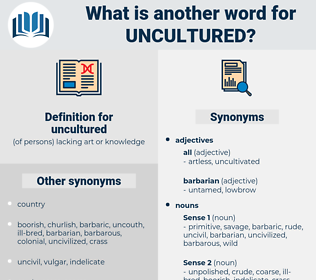 uncultured, synonym uncultured, another word for uncultured, words like uncultured, thesaurus uncultured