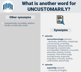 uncustomarily, synonym uncustomarily, another word for uncustomarily, words like uncustomarily, thesaurus uncustomarily