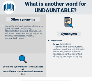 Undauntable, synonym Undauntable, another word for Undauntable, words like Undauntable, thesaurus Undauntable