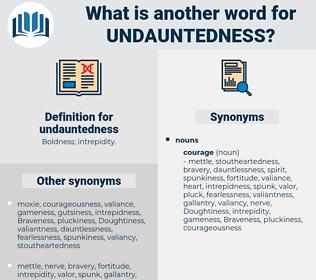 undauntedness, synonym undauntedness, another word for undauntedness, words like undauntedness, thesaurus undauntedness