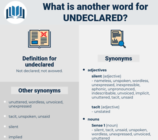undeclared, synonym undeclared, another word for undeclared, words like undeclared, thesaurus undeclared