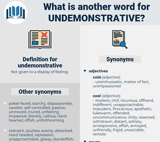 undemonstrative, synonym undemonstrative, another word for undemonstrative, words like undemonstrative, thesaurus undemonstrative