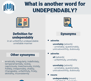 undependably, synonym undependably, another word for undependably, words like undependably, thesaurus undependably