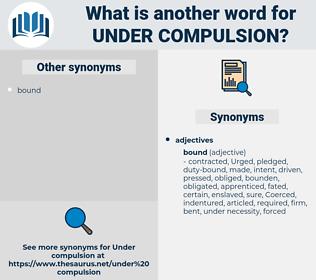 under compulsion, synonym under compulsion, another word for under compulsion, words like under compulsion, thesaurus under compulsion