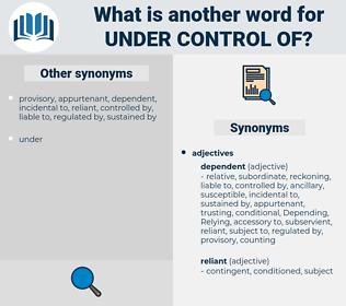 under control of, synonym under control of, another word for under control of, words like under control of, thesaurus under control of
