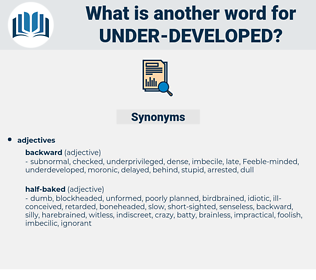 under-developed, synonym under-developed, another word for under-developed, words like under-developed, thesaurus under-developed