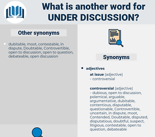 under discussion, synonym under discussion, another word for under discussion, words like under discussion, thesaurus under discussion