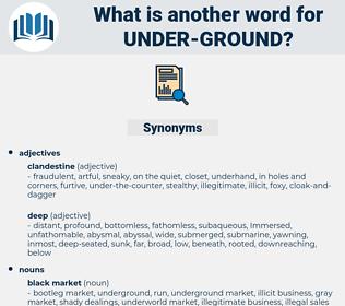 under ground, synonym under ground, another word for under ground, words like under ground, thesaurus under ground