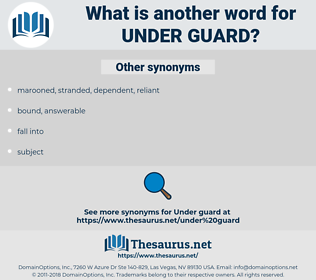 under guard, synonym under guard, another word for under guard, words like under guard, thesaurus under guard