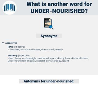 under-nourished, synonym under-nourished, another word for under-nourished, words like under-nourished, thesaurus under-nourished