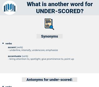 under-scored, synonym under-scored, another word for under-scored, words like under-scored, thesaurus under-scored
