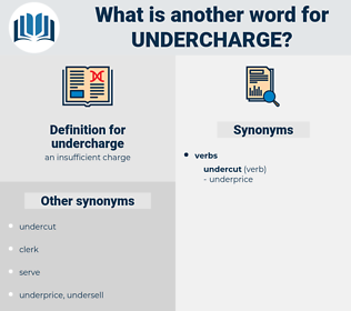 undercharge, synonym undercharge, another word for undercharge, words like undercharge, thesaurus undercharge