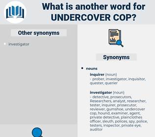 undercover cop, synonym undercover cop, another word for undercover cop, words like undercover cop, thesaurus undercover cop