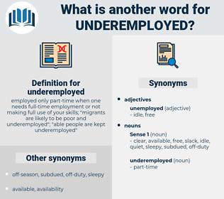 underemployed, synonym underemployed, another word for underemployed, words like underemployed, thesaurus underemployed