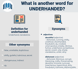 underhanded, synonym underhanded, another word for underhanded, words like underhanded, thesaurus underhanded