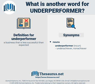 underperformer, synonym underperformer, another word for underperformer, words like underperformer, thesaurus underperformer