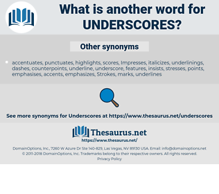 underscores, synonym underscores, another word for underscores, words like underscores, thesaurus underscores