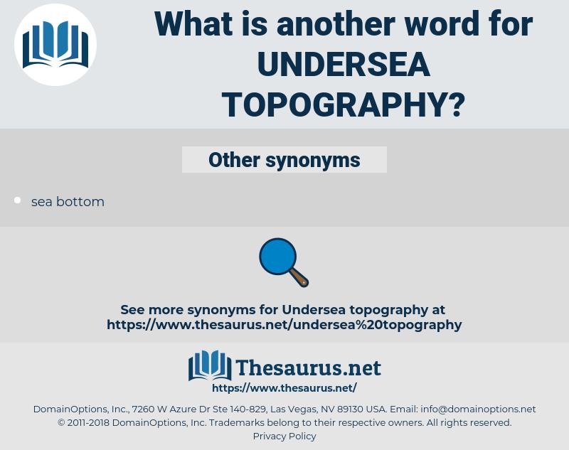 undersea topography, synonym undersea topography, another word for undersea topography, words like undersea topography, thesaurus undersea topography