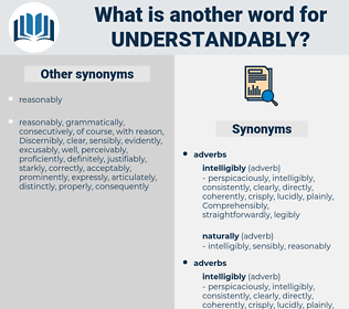 understandably, synonym understandably, another word for understandably, words like understandably, thesaurus understandably