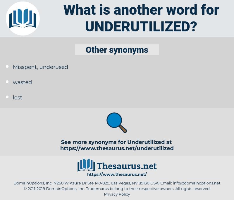 underutilized, synonym underutilized, another word for underutilized, words like underutilized, thesaurus underutilized