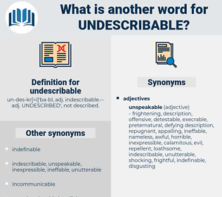undescribable, synonym undescribable, another word for undescribable, words like undescribable, thesaurus undescribable